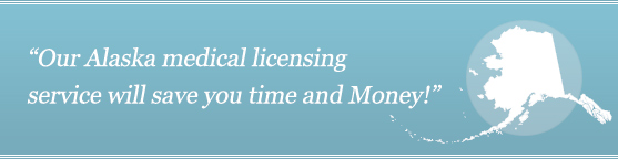 Get Your Alaska Medical License