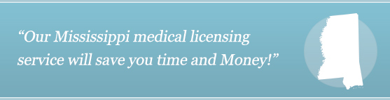 Get Your Mississippi Medical License