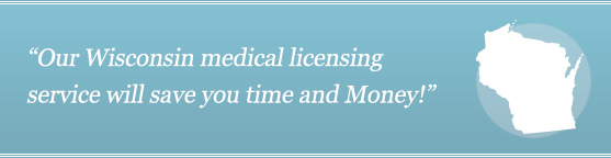 Get Your Wisconsin Medical License